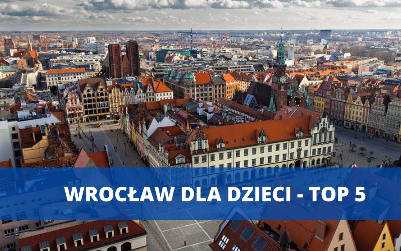 Wrocław: TOP 5 atrakcji na wakacje z dzieckiem - Zdjęcie główne